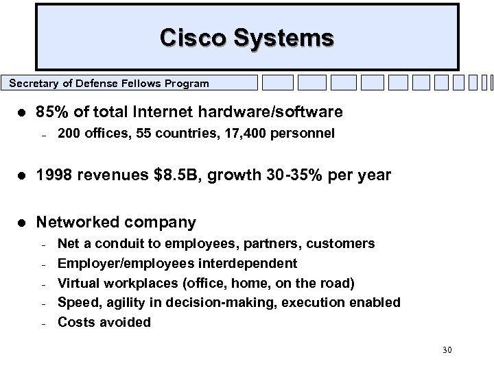 Cisco Systems Secretary of Defense Fellows Program l 85% of total Internet hardware/software –