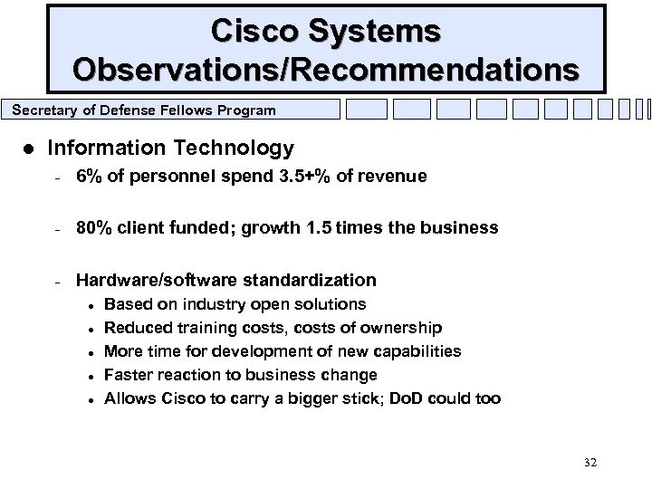Cisco Systems Observations/Recommendations Secretary of Defense Fellows Program l Information Technology – 6% of