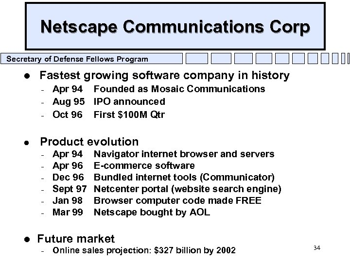 Netscape Communications Corp Secretary of Defense Fellows Program l Fastest growing software company in