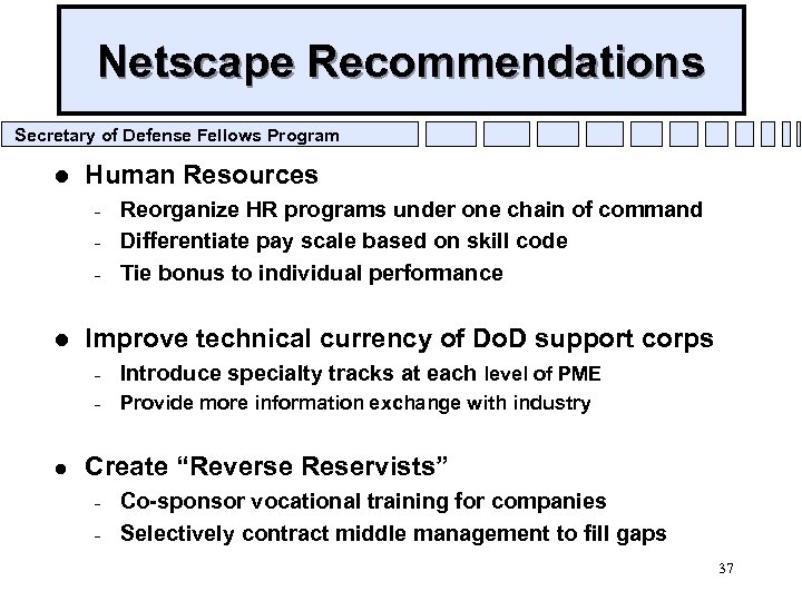 Netscape Recommendations Secretary of Defense Fellows Program l Human Resources – – – l