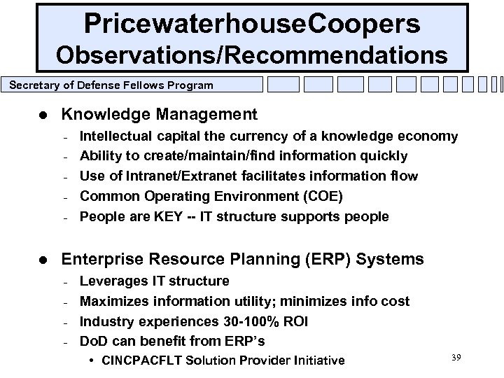 Pricewaterhouse. Coopers Observations/Recommendations Secretary of Defense Fellows Program l Knowledge Management – – –