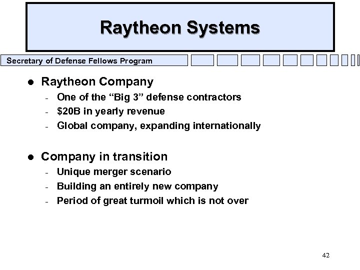 Raytheon Systems Secretary of Defense Fellows Program l Raytheon Company – – – l