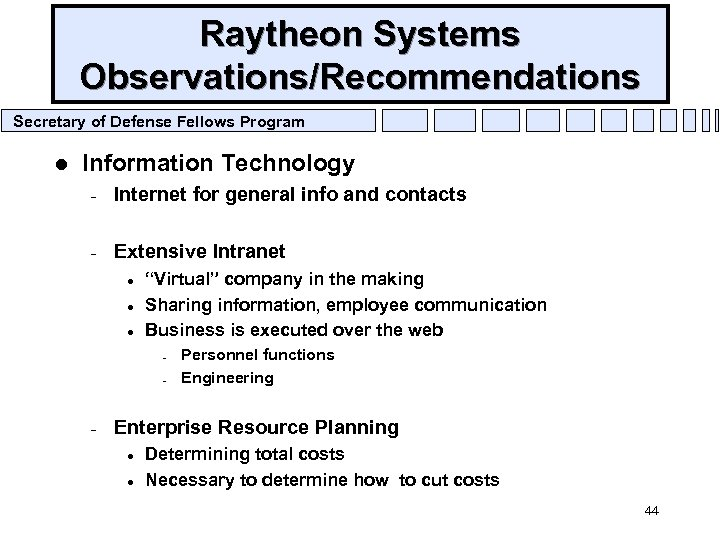 Raytheon Systems Observations/Recommendations Secretary of Defense Fellows Program l Information Technology – Internet for
