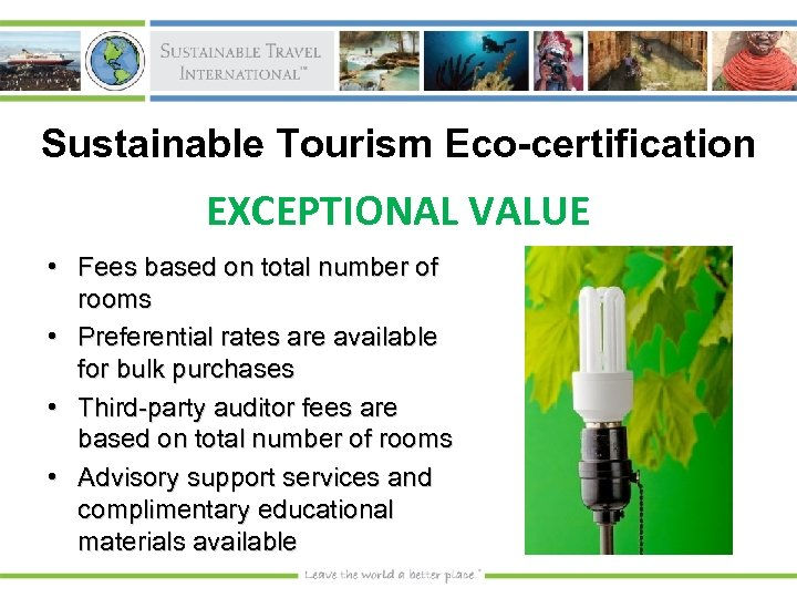 Sustainable Tourism Eco-certification EXCEPTIONAL VALUE • Fees based on total number of rooms •