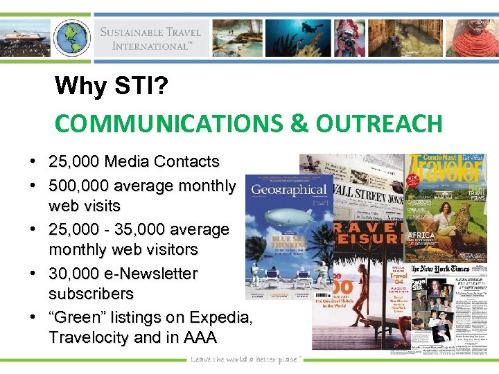 Why STI? COMMUNICATIONS & OUTREACH • 25, 000 Media Contacts • 500, 000 average