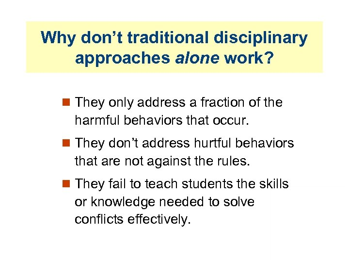 Why don't traditional disciplinary approaches alone work? They only address a fraction of the