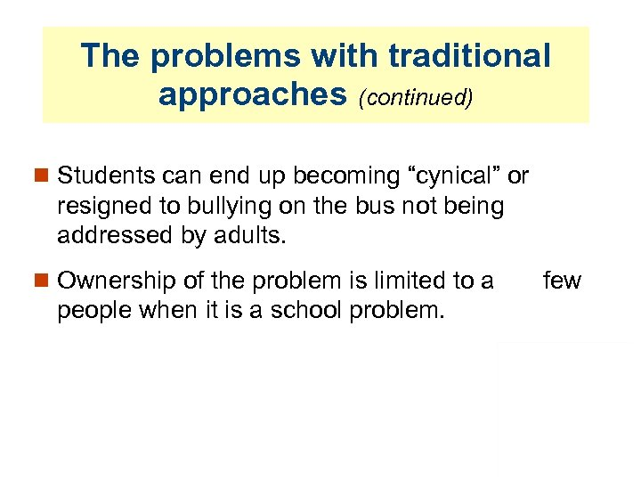 """The problems with traditional approaches (continued) Students can end up becoming """"cynical"""" or resigned"""
