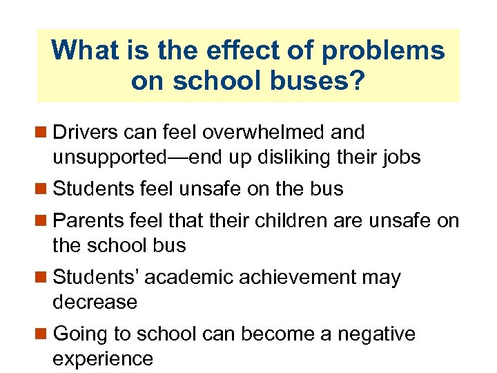 What is the effect of problems on school buses? Drivers can feel overwhelmed and