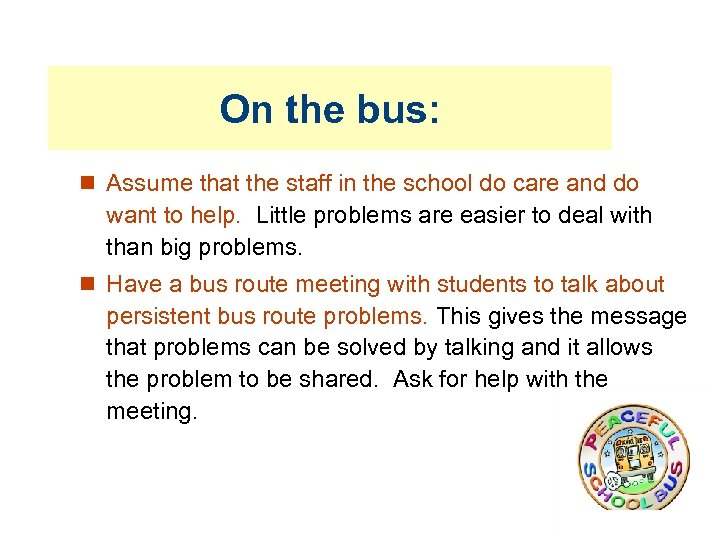On the bus: Assume that the staff in the school do care and do