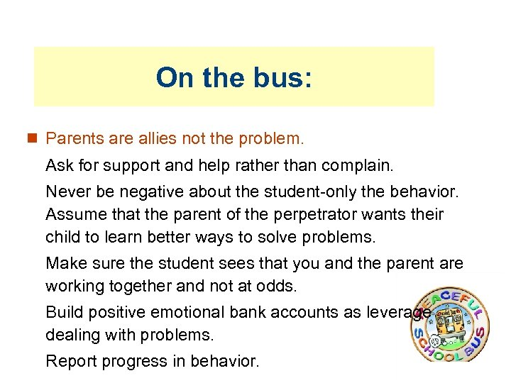 On the bus: Parents are allies not the problem. Ask for support and help