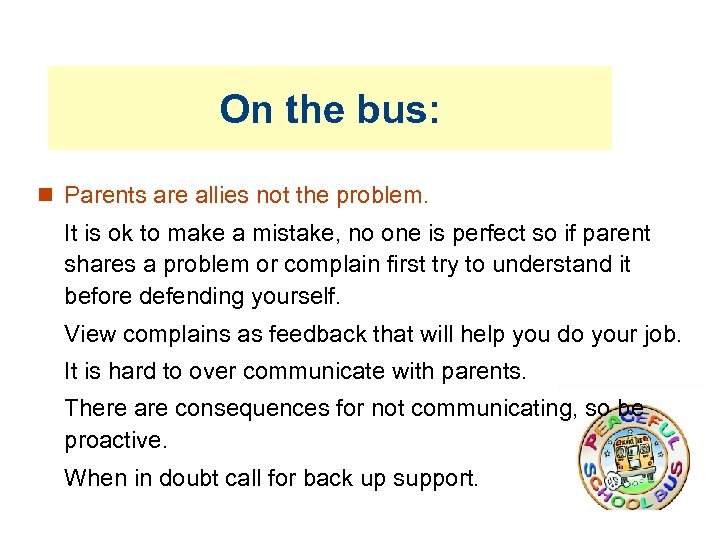 On the bus: Parents are allies not the problem. It is ok to make