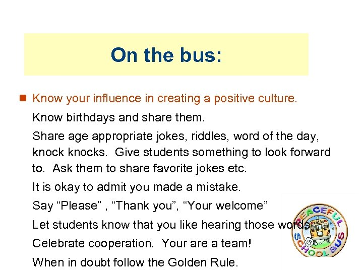On the bus: Know your influence in creating a positive culture. Know birthdays and