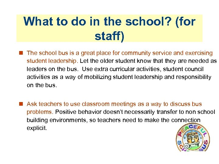 What to do in the school? (for staff) The school bus is a great