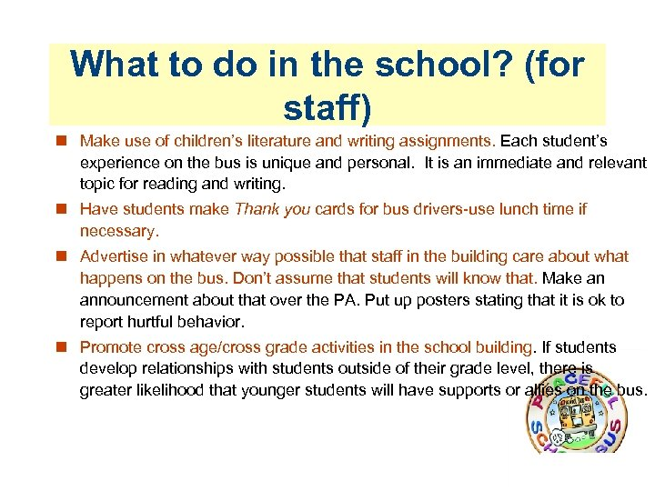What to do in the school? (for staff) Make use of children's literature and