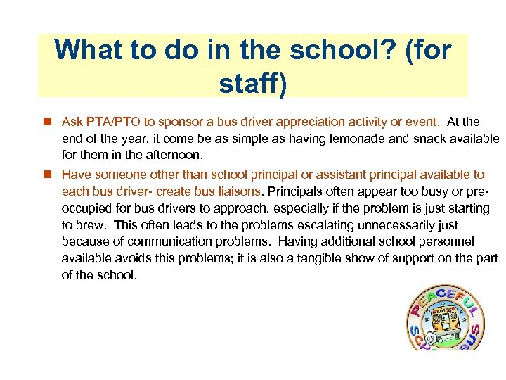 What to do in the school? (for staff) Ask PTA/PTO to sponsor a bus