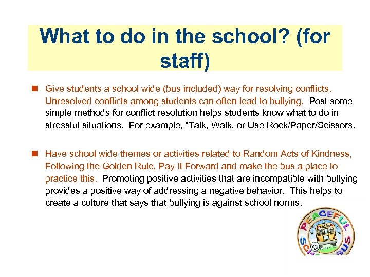 What to do in the school? (for staff) Give students a school wide (bus