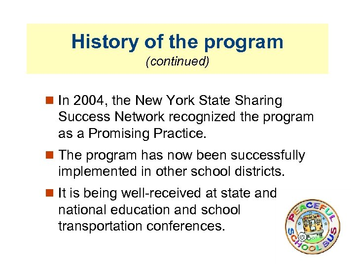History of the program (continued) In 2004, the New York State Sharing Success Network