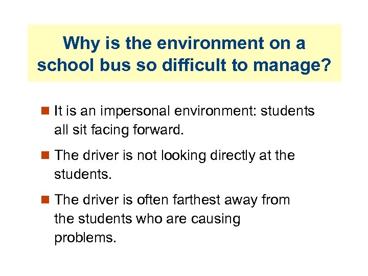 Why is the environment on a school bus so difficult to manage? It is