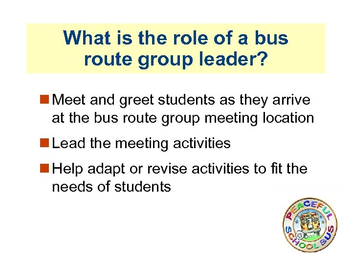 What is the role of a bus route group leader? Meet and greet students