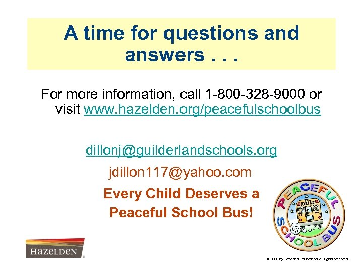 A time for questions and answers. . . For more information, call 1 -800