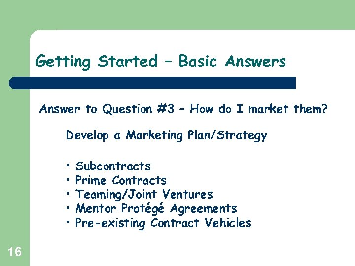 Getting Started – Basic Answers Answer to Question #3 – How do I market