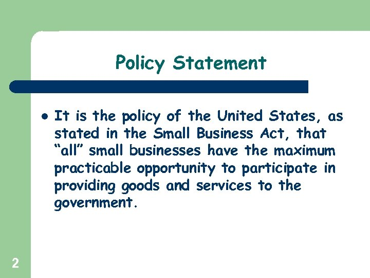 Policy Statement l 2 It is the policy of the United States, as stated
