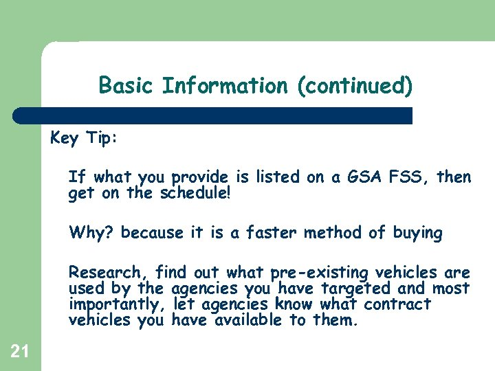 Basic Information (continued) Key Tip: If what you provide is listed on a GSA