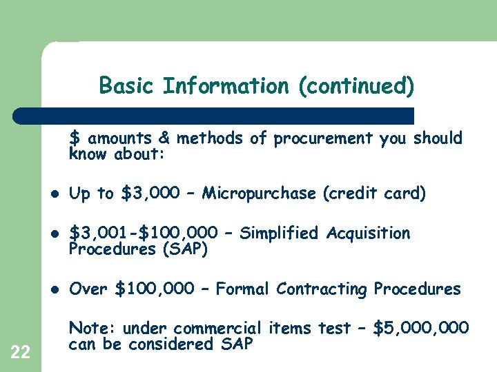 Basic Information (continued) $ amounts & methods of procurement you should know about: l