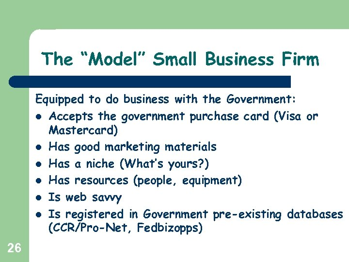 "The ""Model"" Small Business Firm Equipped to do business with the Government: l Accepts"