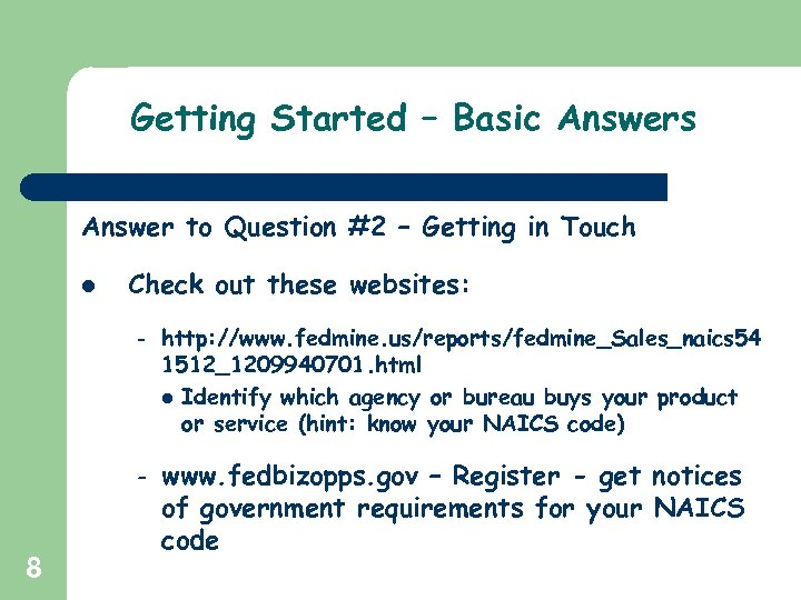 Getting Started – Basic Answers Answer to Question #2 – Getting in Touch l