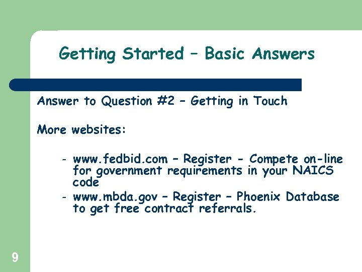 Getting Started – Basic Answers Answer to Question #2 – Getting in Touch More