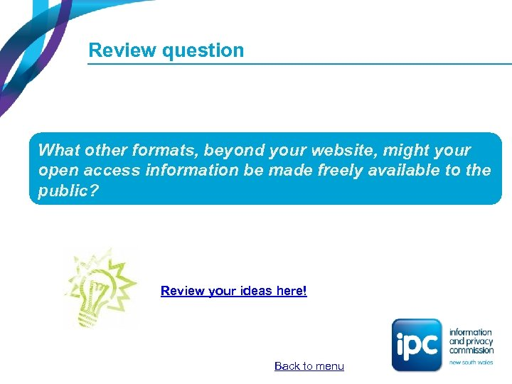 Review question What other formats, beyond your website, might your open access information be
