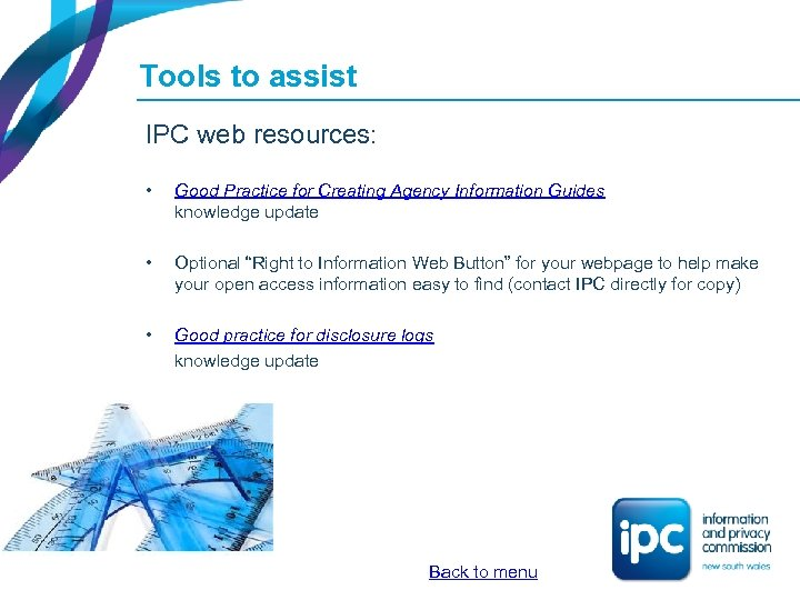 Tools to assist IPC web resources: • Good Practice for Creating Agency Information Guides
