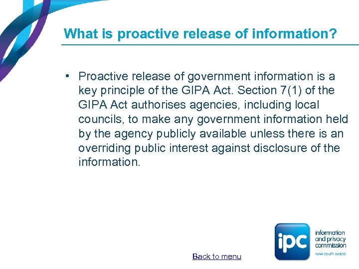 What is proactive release of information? • Proactive release of government information is a