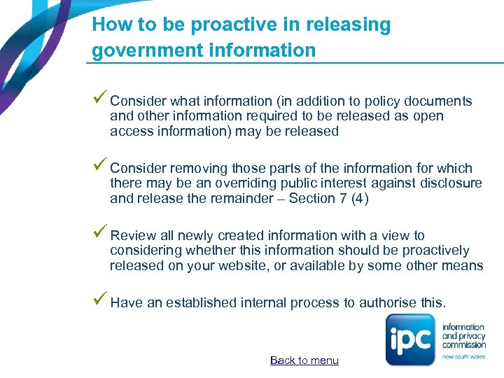 How to be proactive in releasing government information ü Consider what information (in addition