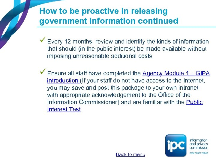 How to be proactive in releasing government information continued ü Every 12 months, review