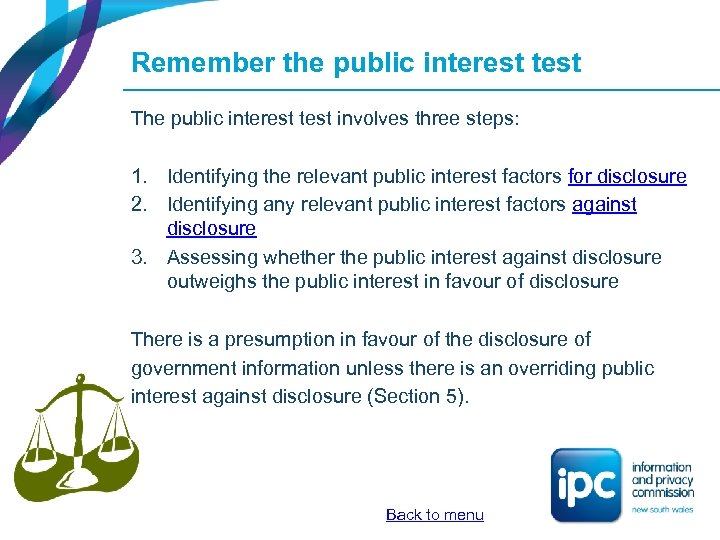 Remember the public interest test The public interest test involves three steps: 1. Identifying