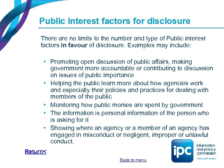 Public interest factors for disclosure There are no limits to the number and type