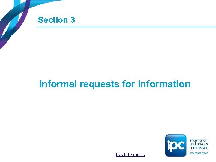 Section 3 Informal requests for information Back to menu