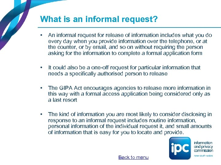 What is an informal request? • An informal request for release of information includes