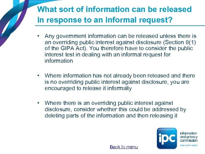 What sort of information can be released in response to an informal request? •