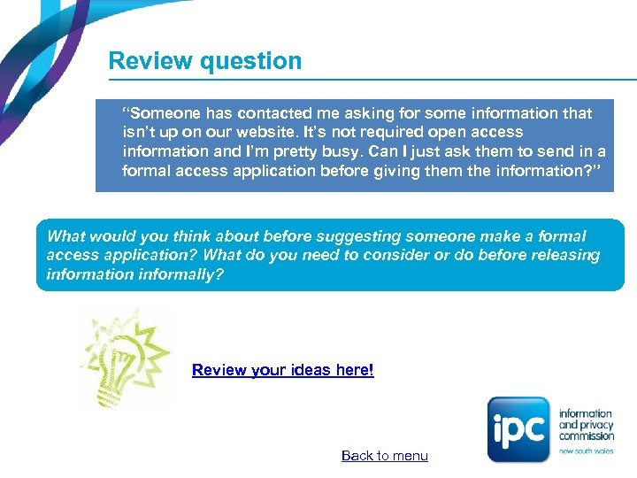 "Review question ""Someone has contacted me asking for some information that isn't up on"
