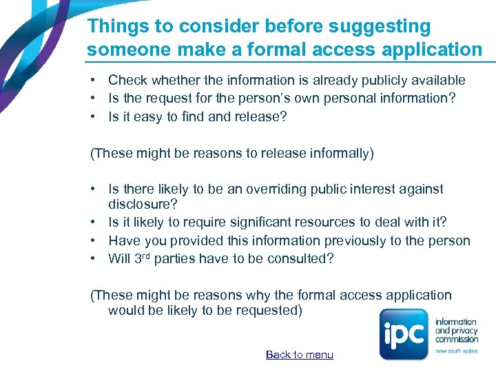 Things to consider before suggesting someone make a formal access application • Check whether
