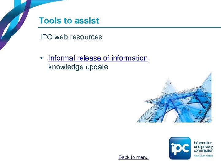 Tools to assist IPC web resources • Informal release of information knowledge update Back