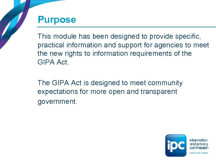 Purpose This module has been designed to provide specific, practical information and support for