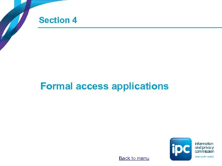 Section 4 Formal access applications Back to menu