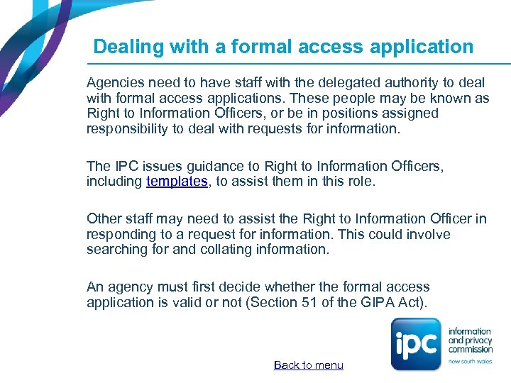 Dealing with a formal access application Agencies need to have staff with the delegated