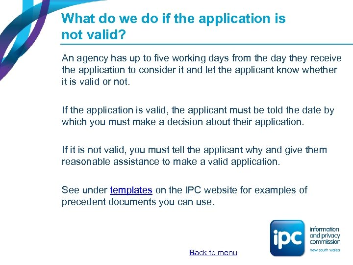 What do we do if the application is not valid? An agency has up