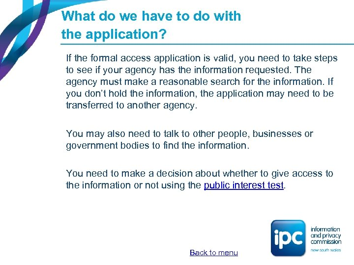 What do we have to do with the application? If the formal access application