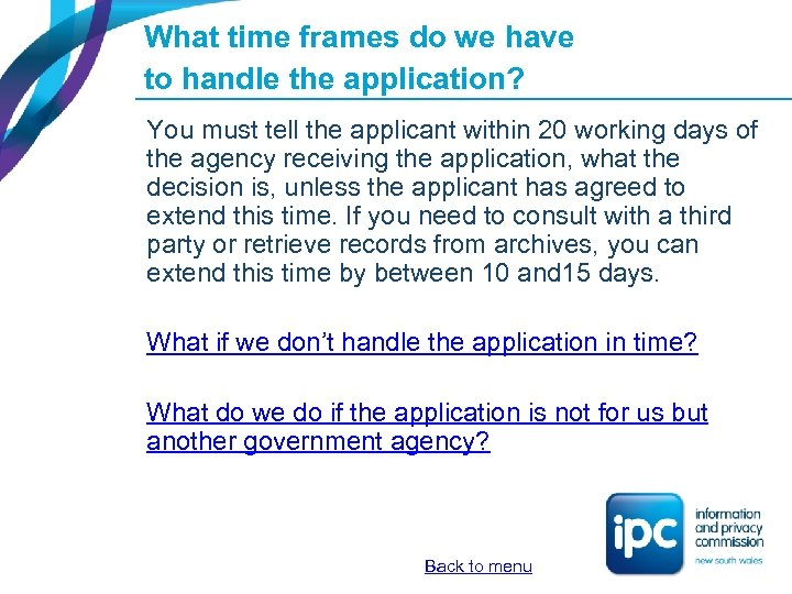 What time frames do we have to handle the application? You must tell the